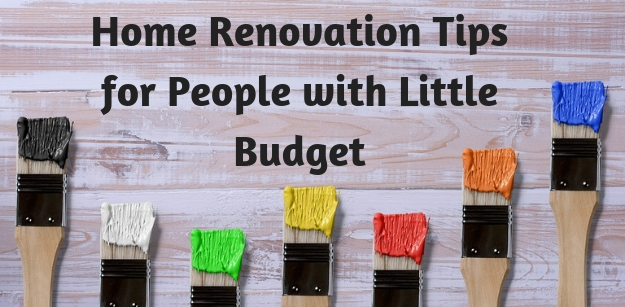 Home Renovation Tips for People with Little Budget