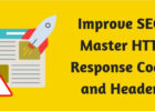Improve SEO- Master HTTP Response Codes and Headers