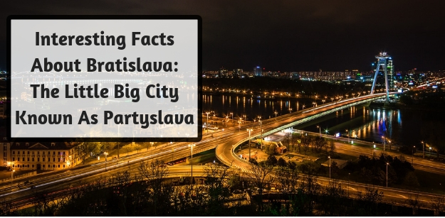 Interesting Facts About Bratislava- The Little Big City Known As Partyslava