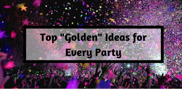 Top Golden Ideas for Every Party