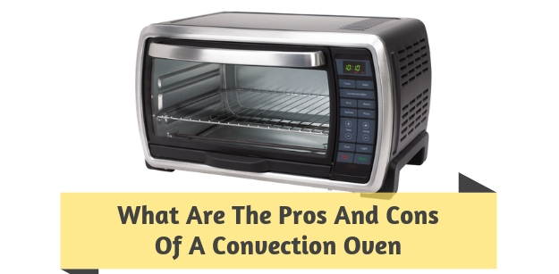 What Are The Pros And Cons Of A Convection Oven