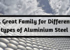 A Great Family for Different types of Aluminium Steel