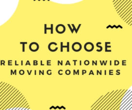 How to Choose Reliable Nationwide Moving Companies