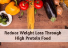 Reduce weight loss through high protein food