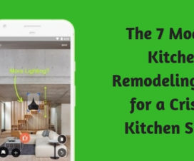 The 7 Modern Kitchen Remodeling Apps for A Crisper Kitchen Space