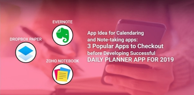 App Idea for Calendaring and Note-taking apps: 3 Popular Apps to Checkout before Developing Successful Daily Planner App for 2019