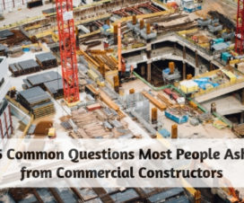 5 Common Questions Most People Ask from Commercial Constructors