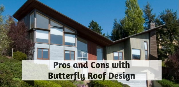 Pros and Cons with Butterfly Roof Design
