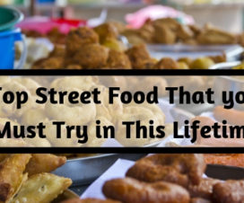 Top Street Food That you Must Try in This Lifetime