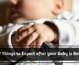7 Things to Expect after your Baby is Born