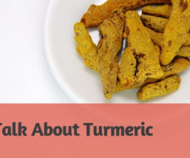 Let's talk about turmeric