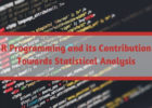R Programming and its Contribution Towards Statistical Analysis