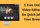 5 Free Online Video Editors to Do Quick Jobs in Your Browser