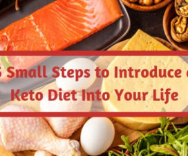 5 Small Steps to Introduce a Keto Diet Into Your Life