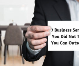 7 Business Services You Did Not Think You Can Outsource 1