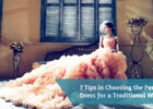 7 Tips in Choosing the Perfect Dress for a Traditional Wedding