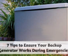 7 Tips to Ensure Your Backup Generator Works During Emergencies