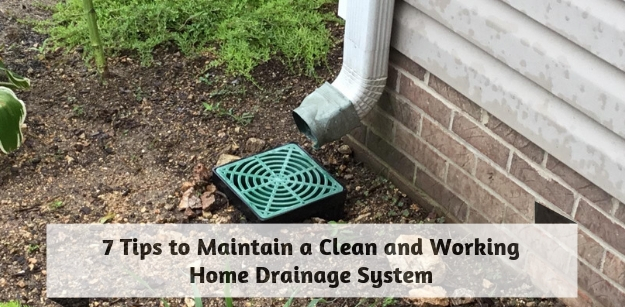 7 Tips to Maintain a Clean and Working Home Drainage System