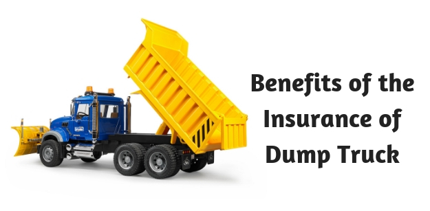 Benefits of the insurance of dump truck