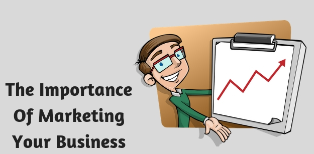 The Importance Of Marketing Your Business