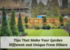 Tips That Make Your Garden Different and Unique From Others