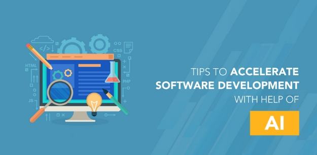 Tips To Accelerate Software Development With Help Of AI