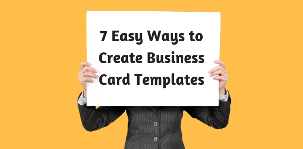 7 Easy Ways to Create Business Card Templates