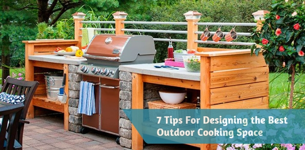7 Tips For Designing the Best Outdoor Cooking Space
