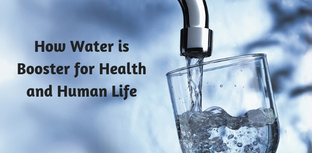 How Water is Booster for Health and Human Life