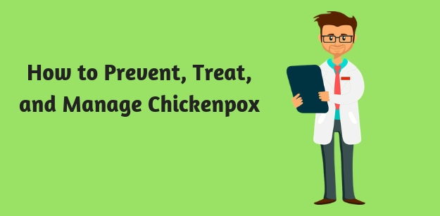 How to Prevent, Treat, and Manage Chickenpox