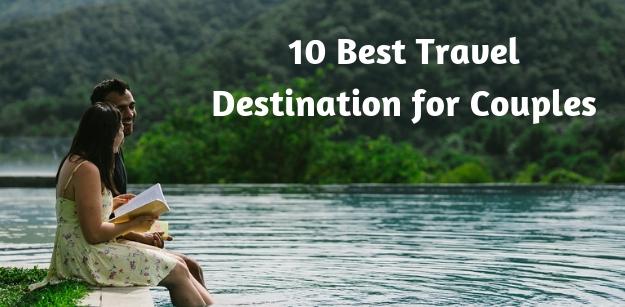 10 Best Travel Destination for Couples
