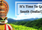 It's Time To Go South India