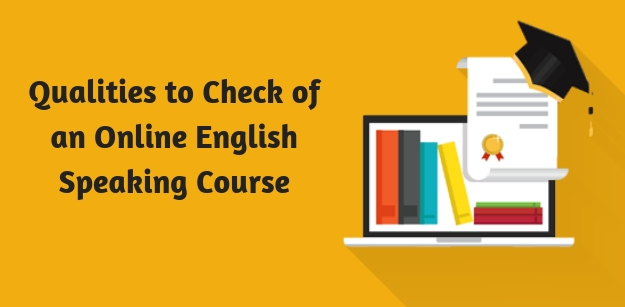 Qualities to Check of an Online English Speaking Course