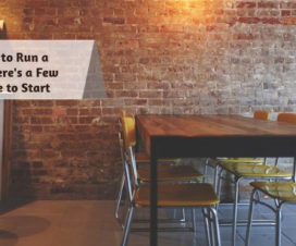 So You Want to Run a Restaurant- Heres a Few Tips on Where to Start