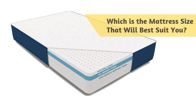 Which Is The Mattress Size That Will Best Suit You