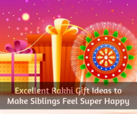Excellent Rakhi Gift Ideas to Make Siblings Feel Super Happy