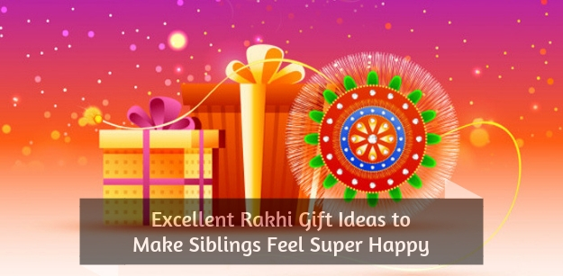 Excellent Rakhi Gift Ideas to Make Siblings Feel Super Happy