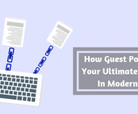 How Guest Posting are Your Ultimate Weapons In Modern SEO