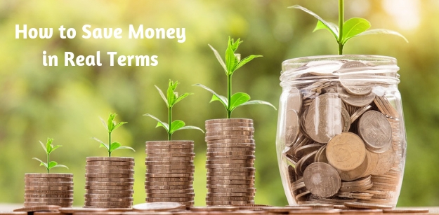 How to Save Money in Real Terms
