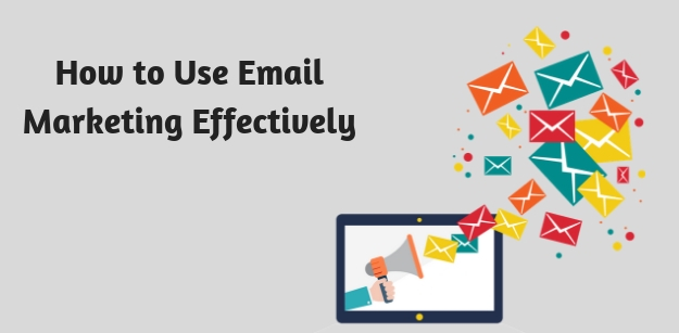 How to Use Email Marketing Effectively