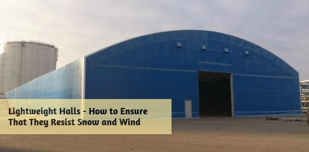 Lightweight Halls - How to Ensure That They Resist Snow and Wind