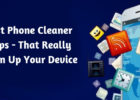 Best Phone Cleaner Apps - That Really Clean Up Your Device