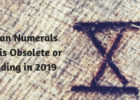 Roman Numerals Date is Obsolete or Trending in 2019