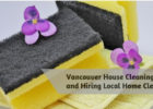Vancouver House Cleaning Services and Hiring Local Home Cleaners