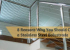 8 Reasons Why You Should Choose a Stainless Steel Balustrade