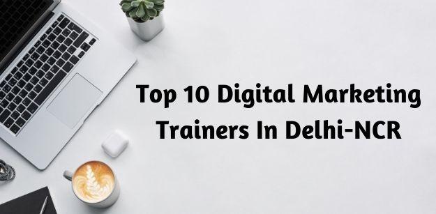 Top 10 Digital Marketing Trainers In Delhi-NCR