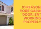 10 Reasons Your Garage Door Isnt Working Properly