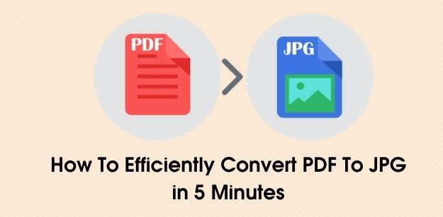 How To Efficiently Convert PDF To JPG in 5 Minutes