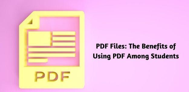 PDF Files - The Benefits of Using PDF Among Students
